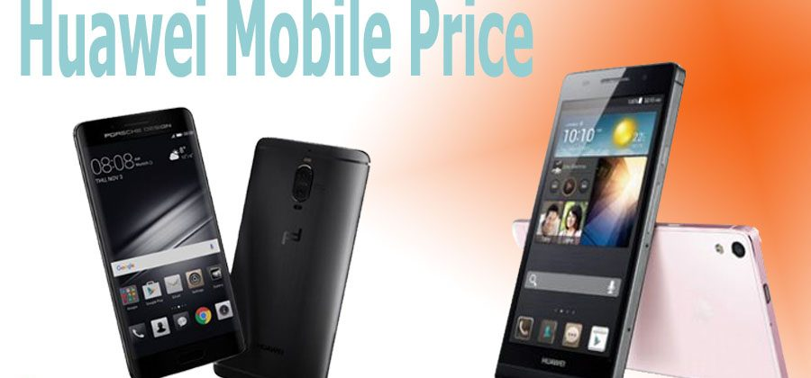 Huawei Mobile Price in Bangladesh 2017